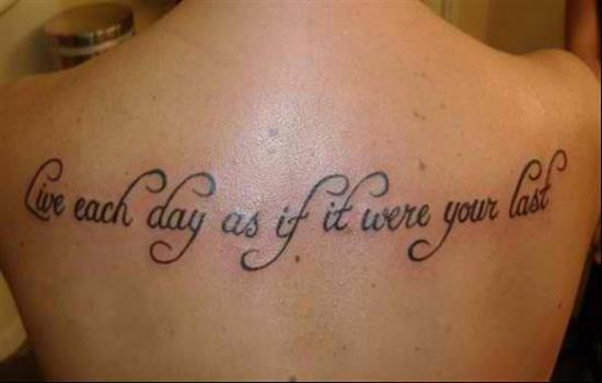 tattoo-quotes-live-each-day-as-if-it-is-your-last
