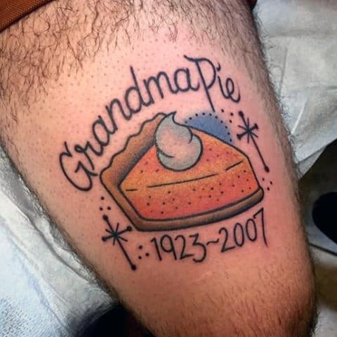 Grandma Pie Memorial Mens Thigh Tattoo Ideas